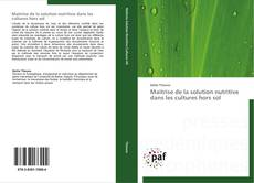Bookcover of Maitrise de la solution nutritive dans les cultures hors sol