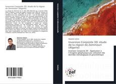 Обложка Inversion Conjointe 3D: étude de la région de Zemmouri (Algerie)