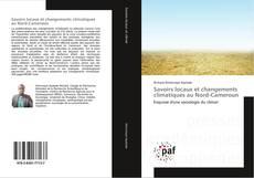 Couverture de Savoirs locaux et changements climatiques au Nord-Cameroun