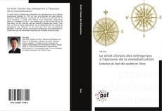 Bookcover of Le droit chinois des entreprises à l'épreuve de la mondialisation