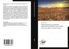 Représenter les intérêts agricoles polonais en Europe kitap kapağı