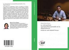 Обложка La réinsertion socioprofessionnelle et la dépendance