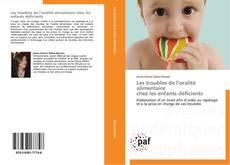Copertina di Les troubles de l'oralité alimentaire   chez les enfants déficients