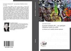 Bookcover of Carnet Urbain #1 : un périple théâtral dans la ville
