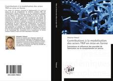 Bookcover of Contributions à la modelisation des aciers TRiP en mise en forme