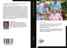 Couverture de La qualité des soins en CHSLD: opinion des préposés aux bénéficiaires