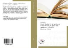 Bookcover of Contribution à la synthèse d'observateurs pour les systèmes hybrides
