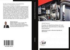 Bookcover of Etude et Optimisation d'une Machine Synchrone à Double Excitation