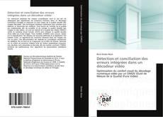 Bookcover of Détection et conciliation des erreurs intégrées dans un décodeur vidéo