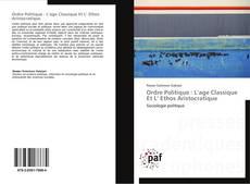 Bookcover of Ordre Politique : L'age Classique Et L' Ethos Aristocratique