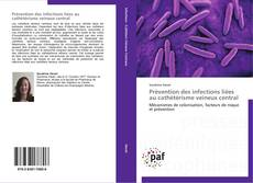 Bookcover of Prévention des infections liées au cathétérisme veineux central