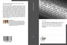 Bookcover of Les identités religieuses dans le miroir des droits de l'homme