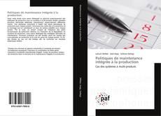 Bookcover of Politiques de maintenance intégrée à la production
