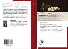 Portada del libro de Le Cadre Juridique de la Profession du Pharmacien au Maroc