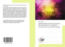 Copertina di Optimisation dans les réseaux de processeurs à capteurs