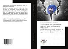 Bookcover of Application des colonies de fourmis pour le diagnostic industriel