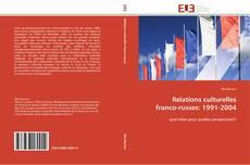 Bookcover of Relations culturelles franco-russes: 1991-2004