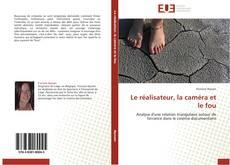 Buchcover von Le réalisateur, la caméra et le fou