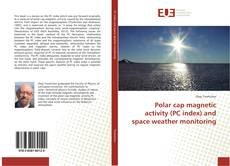 Обложка Polar cap magnetic activity (PC index) and space weather monitoring