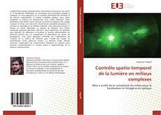 Bookcover of Contrôle spatio-temporel de la lumière en milieux complexes