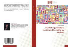 Bookcover of Marketing politique. L'unité du PS, mythe ou réalité?
