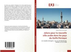 Couverture de Jalons pour la nouvelle ville arabe dans les pays du Golfe Persique
