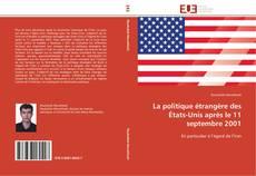 Bookcover of La politique étrangère des États-Unis après le 11 septembre 2001
