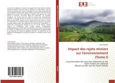 Couverture de Impact des rejets miniers sur l'environnement   (Tome I)