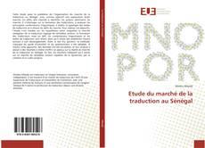 Bookcover of Etude du marché de la traduction au Sénégal