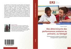 Couverture de Des déterminants des performances scolaires au primaire, au Sénégal
