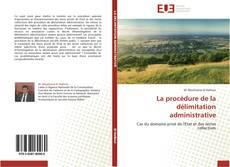 Bookcover of La procédure de la délimitation administrative