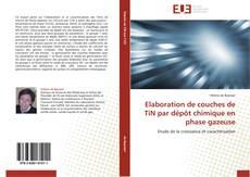 Elaboration de couches de TiN par dépôt chimique en phase gazeuse的封面