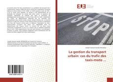 Bookcover of La gestion du transport urbain: cas du trafic des taxis-moto ...