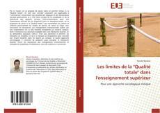 """Bookcover of Les limites de la """"Qualité totale"""" dans l'enseignement supérieur"""