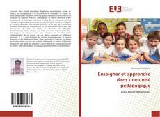 Bookcover of Enseigner et apprendre dans une unité pédagogique