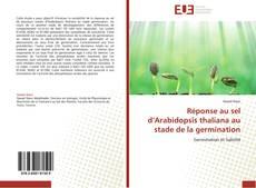 Réponse au sel d'Arabidopsis thaliana au stade de la germination kitap kapağı