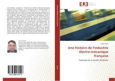 Une histoire de l'industrie électro-mécanique française kitap kapağı