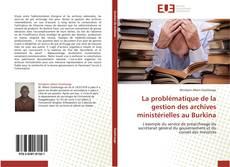 Bookcover of La problématique de la gestion des archives ministérielles au Burkina