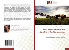 Bookcover of Pour une alimentation durable ... la décroissance ?