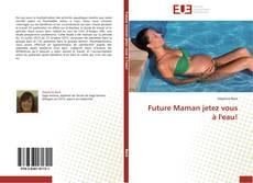 Buchcover von Future Maman jetez vous à l'eau!