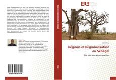 Régions et Régionalisation au Sénégal kitap kapağı