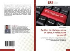Bookcover of Gestion du dialogue dans un serveur vocal arabe intéractif