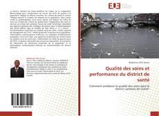 Couverture de Qualité des soins et performance du district de santé
