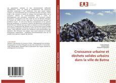 Couverture de Croissance urbaine et déchets solides urbains dans la ville de Batna