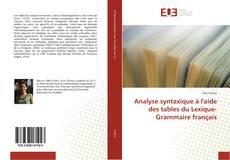 Bookcover of Analyse syntaxique à l'aide des tables du Lexique-Grammaire français