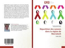 Bookcover of Répartition des cancers dans la région de Marrakech