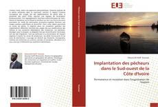 Capa do livro de Implantation des pêcheurs dans le Sud-ouest de la Côte d'Ivoire