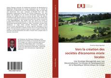 Bookcover of Vers la création des sociétés d'économie mixte locales