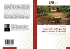 Bookcover of La gestion publique des déchets solides à Yaoundé