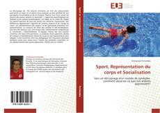 Bookcover of Sport, Représentation du corps et Socialisation